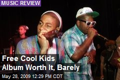 Free Cool Kids Album Worth It, Barely