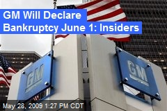 GM Will Declare Bankruptcy June 1: Insiders