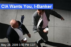 CIA Wants You, I-Banker