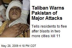 Taliban Warns Pakistan of Major Attacks