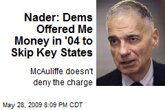 Nader: Dems Offered Me Money in '04 to Skip Key States