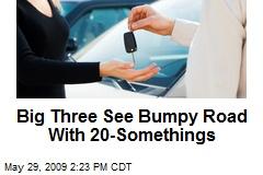 Big Three See Bumpy Road With 20-Somethings