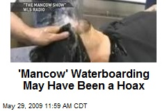 'Mancow' Waterboarding May Have Been a Hoax