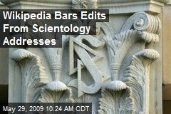 Wikipedia Bars Edits From Scientology Addresses