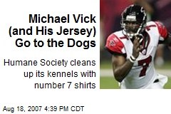 Michael Vick (and His Jersey) Go to the Dogs
