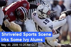 Shriveled Sports Scene Irks Some Ivy Alums