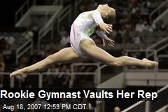 Rookie Gymnast Vaults Her Rep