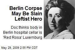 Berlin Corpse May Be Slain Leftist Hero