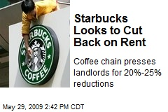 Starbucks Looks to Cut Back on Rent