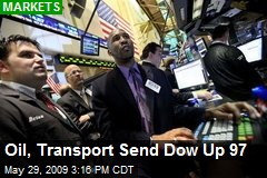 Oil, Transport Send Dow Up 97