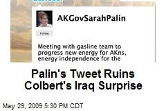 Palin's Tweet Ruins Colbert's Iraq Surprise