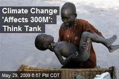 Climate Change 'Affects 300M': Think Tank