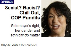 Sexist? Racist? Chill Out, GOP Pundits