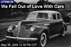 We Fell Out of Love With Cars