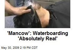 'Mancow': Waterboarding 'Absolutely Real'