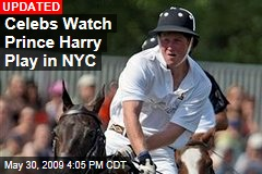 Celebs Watch Prince Harry Play in NYC