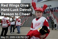 Red Wings Give Hard-Luck Detroit Reason to Cheer