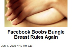 Facebook Boobs Bungle Breast Rules Again