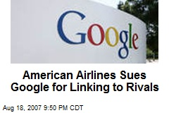 American Airlines Sues Google for Linking to Rivals