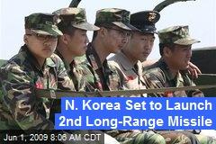 N. Korea Set to Launch 2nd Long-Range Missile
