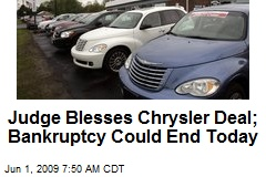 Judge Blesses Chrysler Deal; Bankruptcy Could End Today