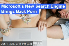 Microsoft's New Search Engine Brings Back Porn