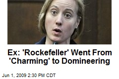 Ex: 'Rockefeller' Went From 'Charming' to Domineering