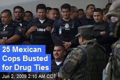 25 Mexican Cops Busted for Drug Ties