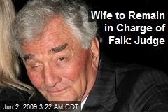 Wife to Remain in Charge of Falk: Judge