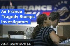 Air France Tragedy Stumps Investigators