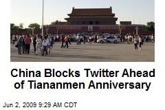 China Blocks Twitter Ahead of Tiananmen Anniversary