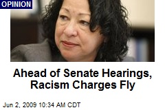 Ahead of Senate Hearings, Racism Charges Fly