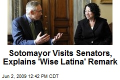 Sotomayor Visits Senators, Explains 'Wise Latina' Remark