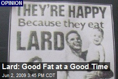 Lard: Good Fat at a Good Time