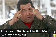 Chavez: CIA Tried to Kill Me