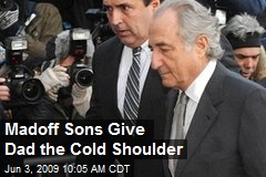 Madoff Sons Give Dad the Cold Shoulder