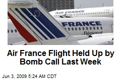 Air France Flight Held Up by Bomb Call Last Week