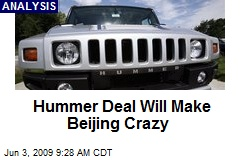 Hummer Deal Will Make Beijing Crazy
