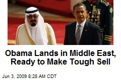 Obama Lands in Middle East, Ready to Make Tough Sell