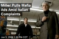 Miller Pulls Mafia Ads Amid Italian Complaints
