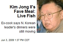 Kim Jong Il's Fave Meal: Live Fish