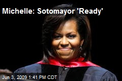 Michelle: Sotomayor 'Ready'