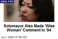 Sotomayor Also Made 'Wise Woman' Comment in '94