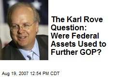 The Karl Rove Question: Were Federal Assets Used to Further GOP?