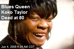 Blues Queen Koko Taylor Dead at 80