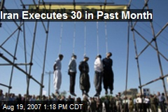 Iran Executes 30 in Past Month