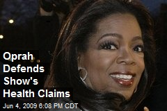 Oprah Defends Show's Health Claims