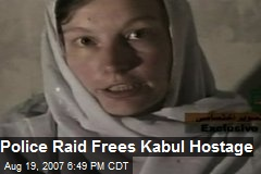 Police Raid Frees Kabul Hostage