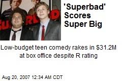'Superbad' Scores Super Big