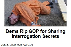 Dems Rip GOP for Sharing Interrogation Secrets
